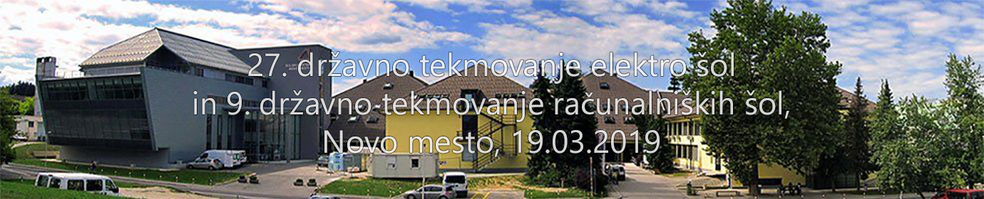 27. državno tekmovanje elektro šol in 9. državno tekmovanje računalniških šol, Novo mesto, 19.03.2019